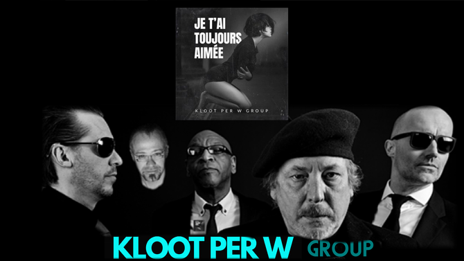 "Kloot Per W Group's -Debut Single- ""Je T'ai Toujours Aimée"" released on U.K.'s"