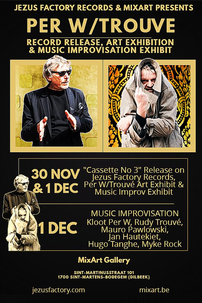 """30 Nov & 1 Dec: Kloot Per W & Rudy Trouvé """"Record Release/Art Exhibit/Improv Concert&qu"""