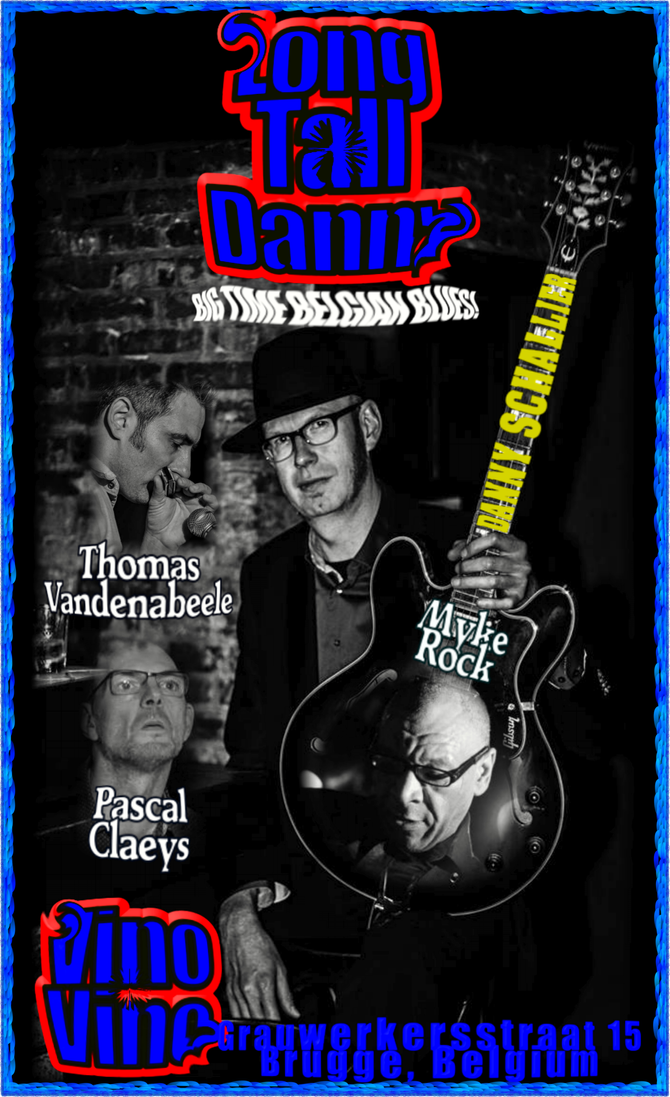 Big Time Belgian Blues: Long Tall Danny & Band (Danny Schallier w/ Myke Rock, Pascal Claeys and
