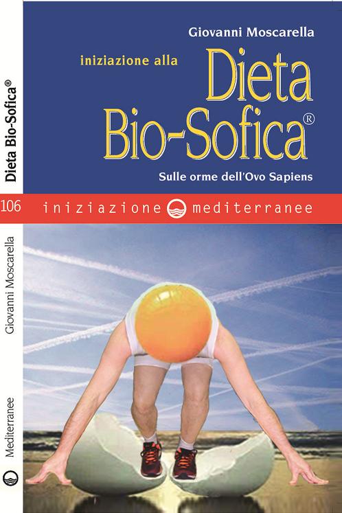 """""""Iniziazione alla Dieta Bio-Sofica"""""""