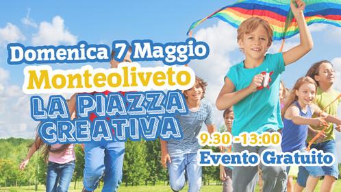 """Monteoliveto """"Piazza Creativa"""""""