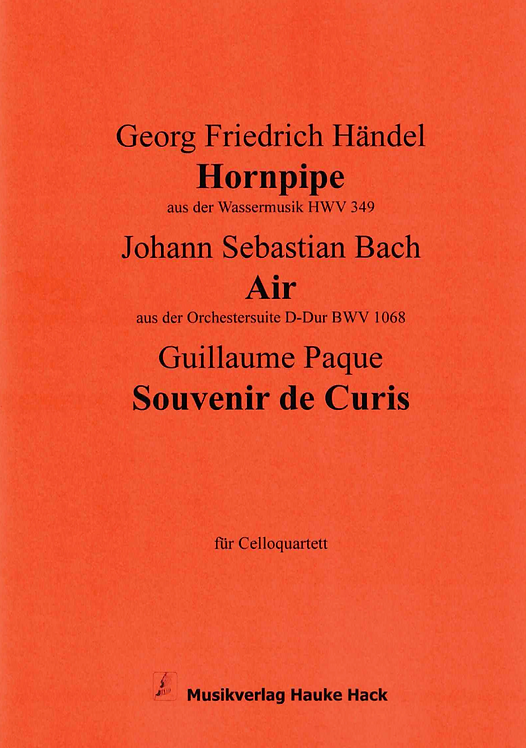 Hornpipe (HWV 349) / Air (BWV 1068) / Souvenir de Curis