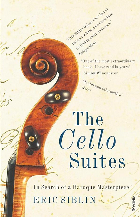The Cello Suites. In Search of a Baroque Masterpiece.