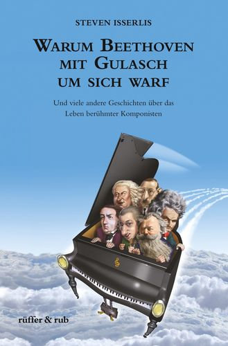 Warum Beethoven mit Gulasch um sich warf. (...)