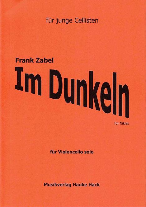 Zabel: Im Dunkeln für Violoncello solo (2003)