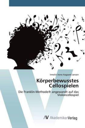 Körperbewusstes Cellospielen (...)