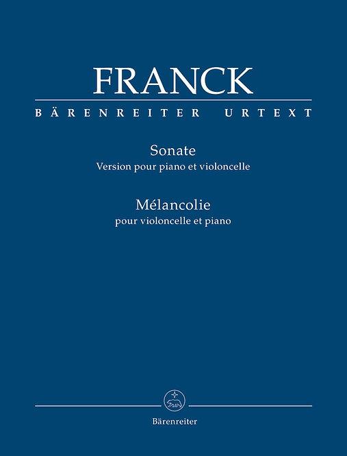 Franck: Sonate (Vers. für Klavier und Violoncello) / Mélancolie für Violoncello