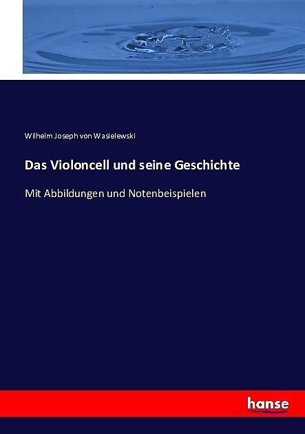 Das Violoncell und seine Geschichte