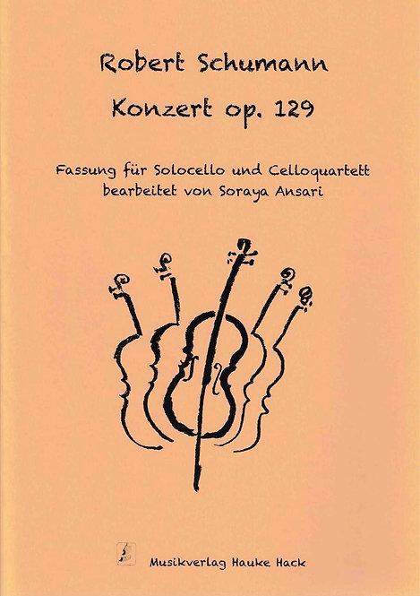 Schumann: Konzert op.129 für Solocello und Celloquartett (Soraya Ansari)