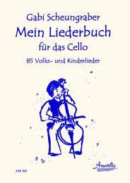 Mein Liederbuch für das Cello - 85 Volks- und Kinderlieder