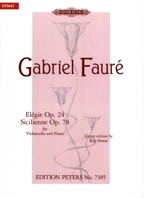 Fauré: Elégie op. 24 und Sicilienne op. 78