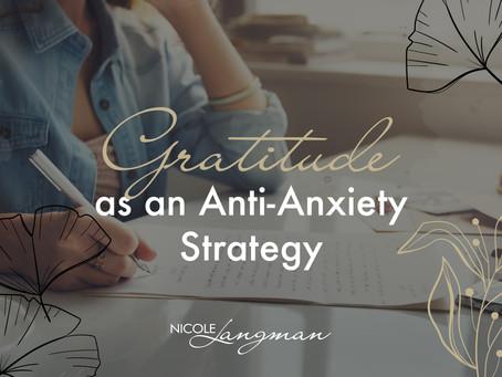 Gratitude as an Anti-Anxiety Strategy