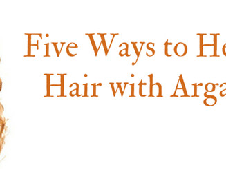 Five Ways to Healthier Hair with Argan Oil