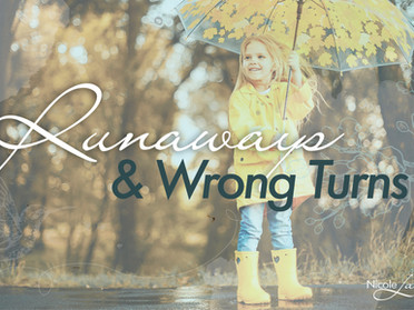 Runaways & Wrong Turns