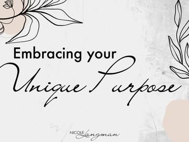 Embracing Your Unique Purpose