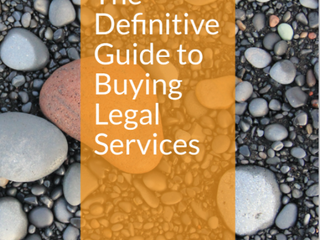 The Definitive Guide to Buying Legal Services