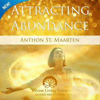 Attracting Abundance Guided Meditation by Anthon St. Maarten