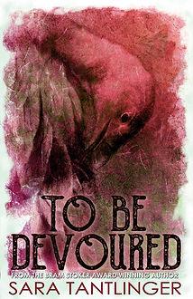 To Be Devoured.jpg