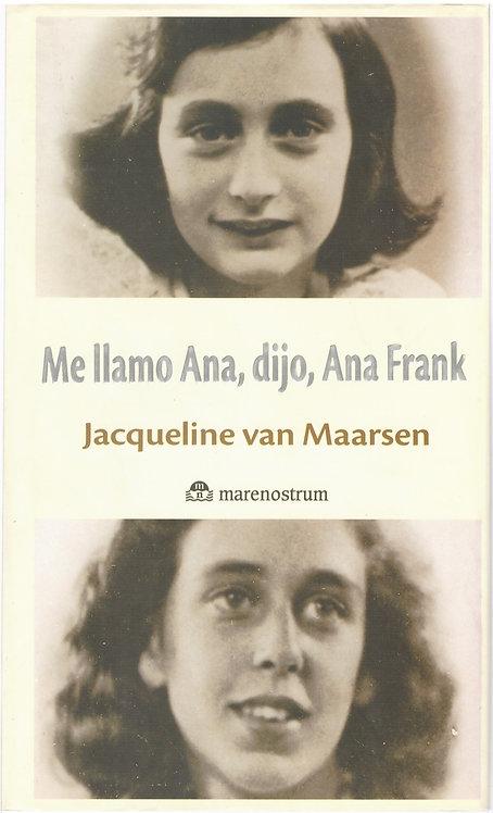 Me llamo Ana, dijo Ana Frank