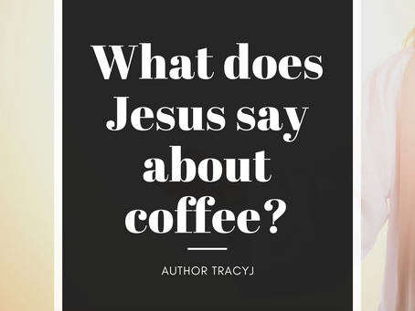 What Does Jesus Say About Coffee?