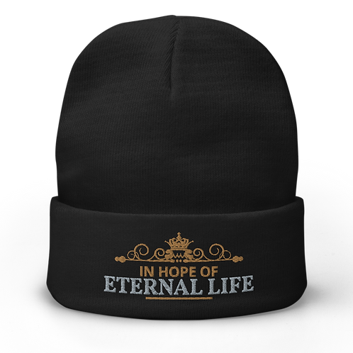 IN HOPE OF ETERNAL LIFE - Embroidered Beanie