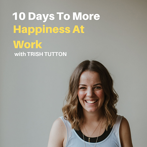 10 Days to More Happiness at Work (Audio Program)