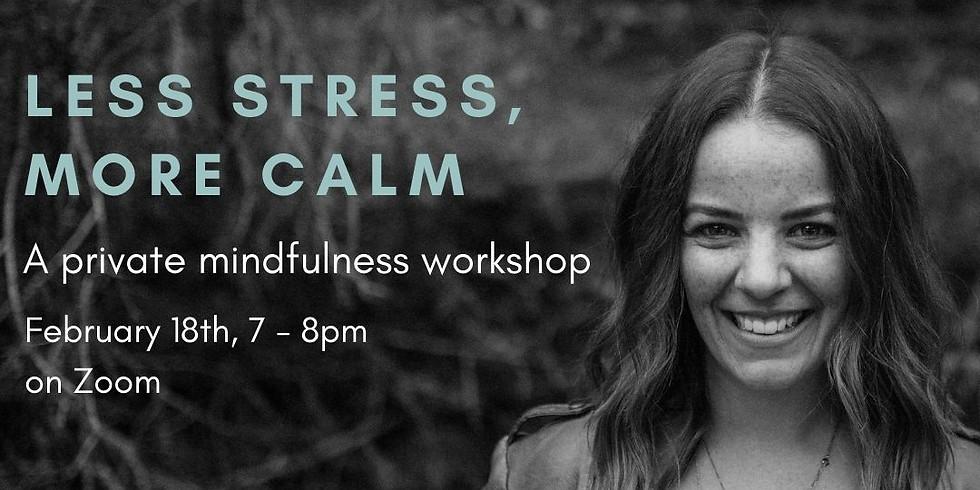 Less Stress, More Calm: A private mindfulness workshop