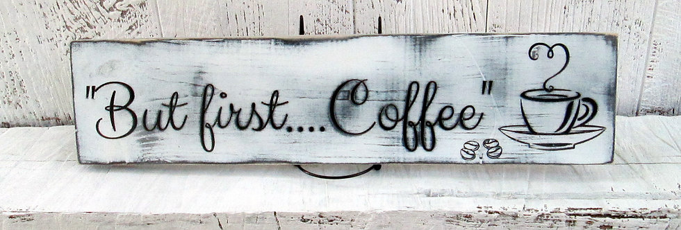 But First Coffee Distressed Sign
