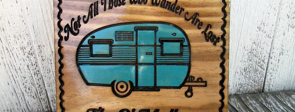 "Retro Camper ""Not all those who wander"" Sign, Custom Camping Sign, C119c"