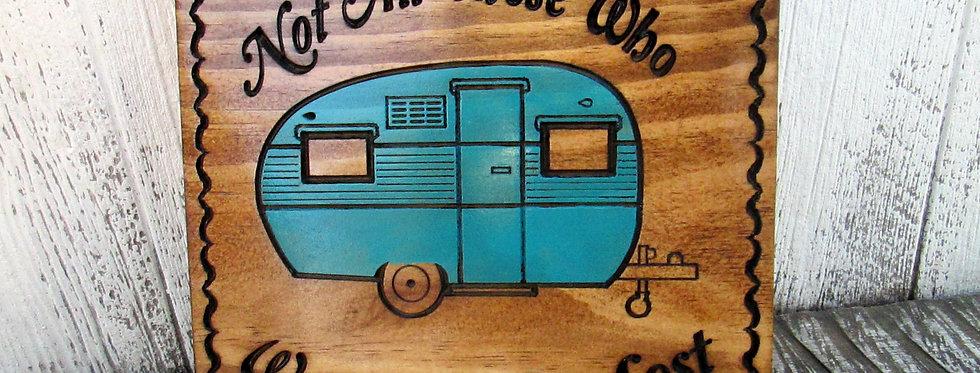 "Retro Teardrop Camper ""Not all those Who wander"" Sign, Vintage Trailer, C119"