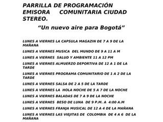 """PARRILLA DE PROGRAMACIÓN CIUDAD STEREO """" Un nuevo aire para Bogotá"""""""