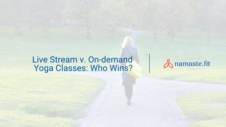 Live Stream v. On-demand Yoga Classes: Who Wins?
