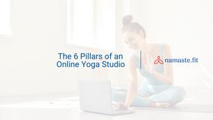 The 6 Pillars of an Online Yoga Studio