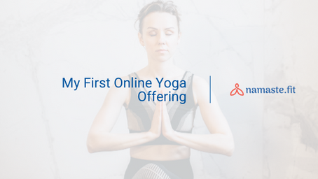 My First Online Yoga Offering
