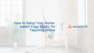 How to Setup Your Home-based Yoga Studio for Teaching Online