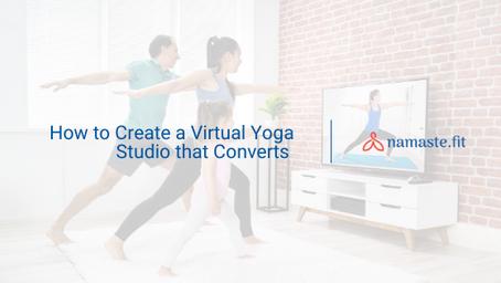 How to Create a Virtual Yoga Studio that Converts