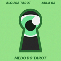 Aula #03 - Medo do Tarot