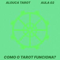 Aula #02 - Como o Tarot Funciona?