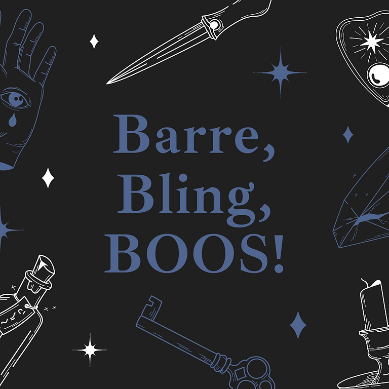 Barre, Bling, BOOS!