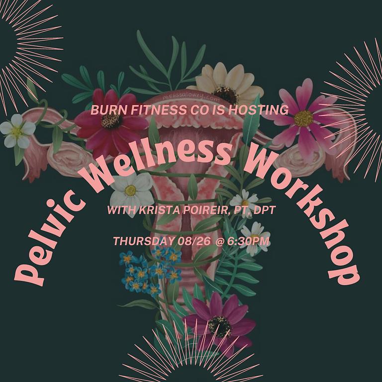 Pelvic Wellness Workshop