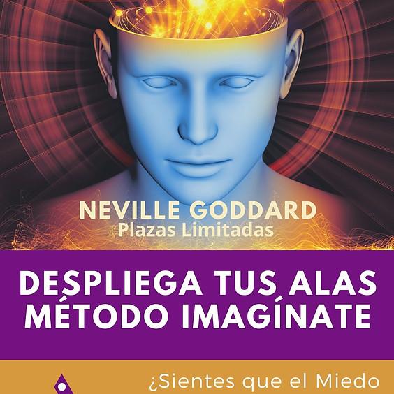 Despliega tus alas y rediseña tu vida con el Método Imagínate (Neville Goddard)