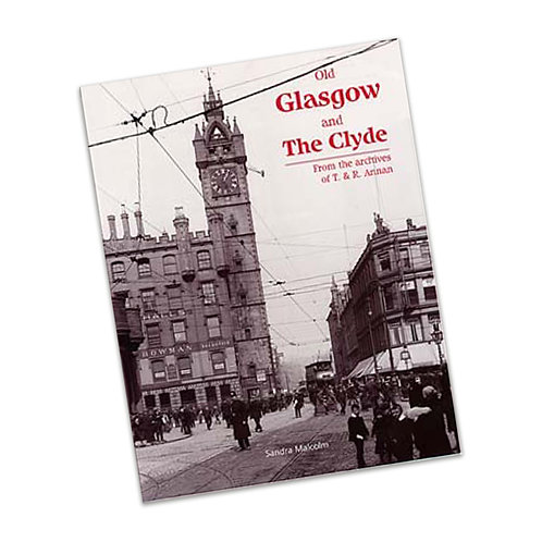 Old Glasgow and The Clyde – From the archives of T. & R. Annan