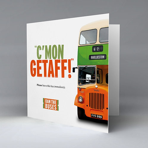 Oan The Buses Greeting Card - C'Mon Get Aff (the 62)