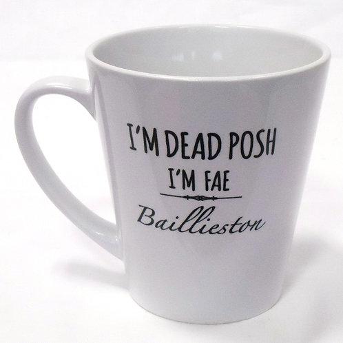 Dead Posh Latte Mug - Baillieston