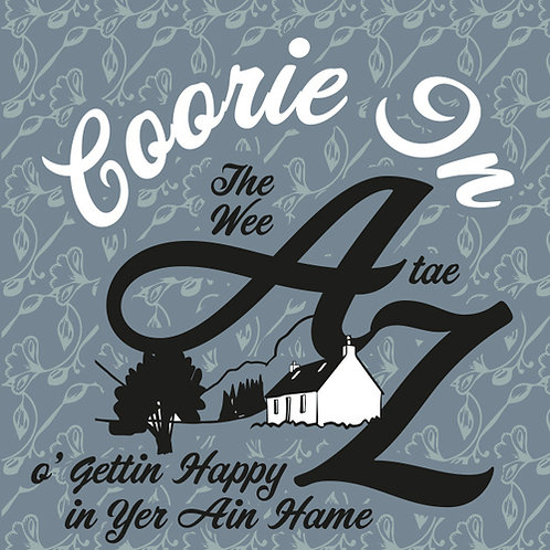 Coorie In - The Wee A tae Z O' Gettin' Happy In Yer Ain Hame