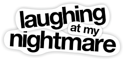 Black and white Laughing At My Nightmare logo