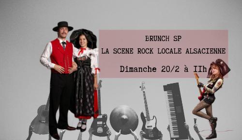 """Brunch SP """"Scène Rock Locale Alsacienne"""" ce dimanche 21/2 de 11h à 12h"""
