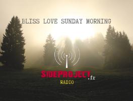 Bliss Love Sunday Morning avec C-Line sur Side Project Radio.