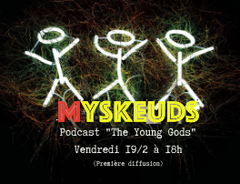 """MySkeuds : """"The Young Gods"""" • Les podcasts by Emmanuel Didierjean sur Side Project Radio"""