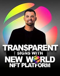 TRAN$PARENT Signs with New World Inc. NFT Platform